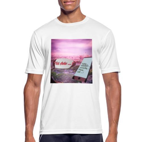 Tal Aviv is calling - traumhafter Sehnsuchtsort - Männer T-Shirt atmungsaktiv