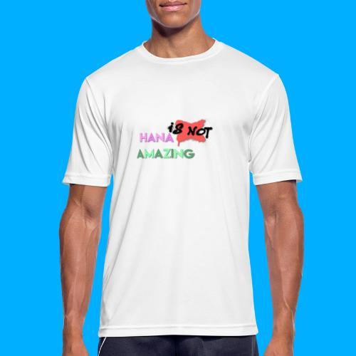 Hana Is Not Amazing T-Shirts - Men's Breathable T-Shirt