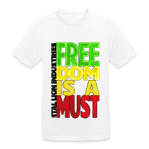 Freedom is a must - Men's Breathable T-Shirt