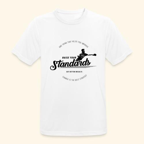 Raise your standards and get better results - Männer T-Shirt atmungsaktiv
