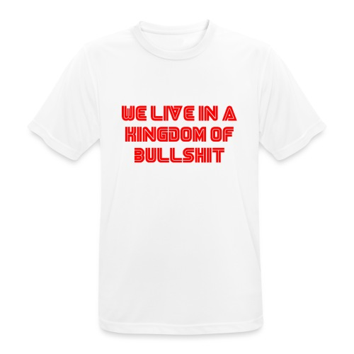 We live in a kingdom of bullshit #mrrobot - Men's Breathable T-Shirt