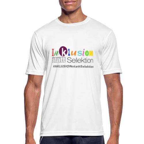 Inklusion statt Selektion - Männer T-Shirt atmungsaktiv