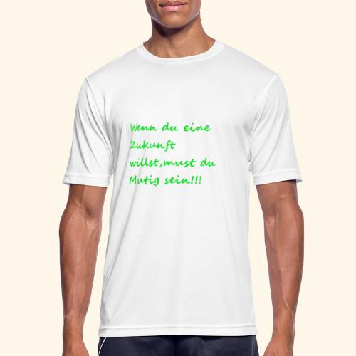 Zeig mut zur Zukunft - Men's Breathable T-Shirt