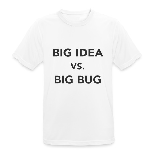 Big idea vs Big Bug - Camiseta hombre transpirable