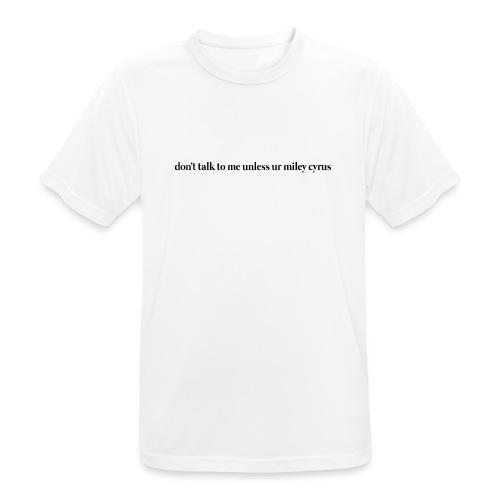 don't talk to me unless ur mc - Camiseta hombre transpirable