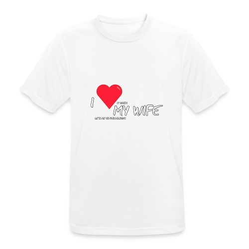 Love my wife heart - mannen T-shirt ademend