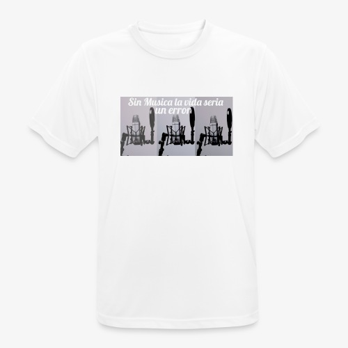 La vida sin musica - Camiseta hombre transpirable