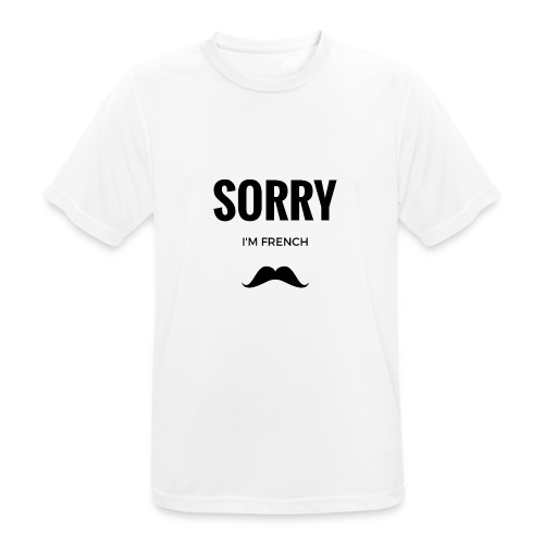 SORRY, i am french - T-shirt respirant Homme