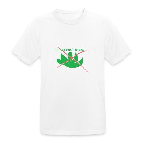 im against weed - miesten tekninen t-paita