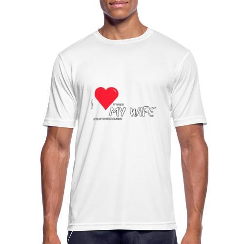 Love my wife heart - Mannen T-shirt ademend actief