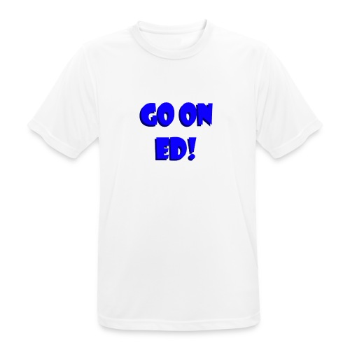 Go on Ed - Men's Breathable T-Shirt