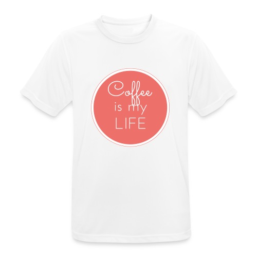 Coffee is my life - Camiseta hombre transpirable