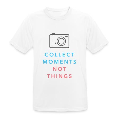 Collect Moments Not Things - Männer T-Shirt atmungsaktiv