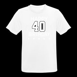 Happy 40th Birthday! - Männer T-Shirt atmungsaktiv
