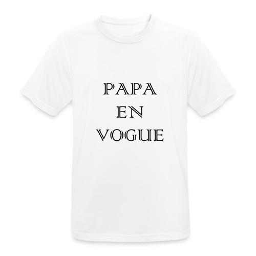 Papa en vogue - T-shirt respirant Homme