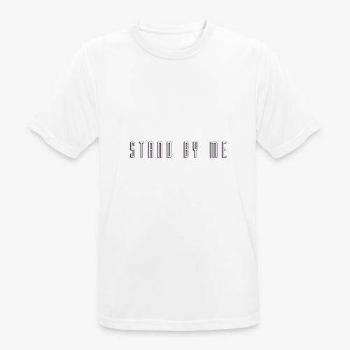 Stand By Me - Slogan Tee - T-shirt respirant Homme