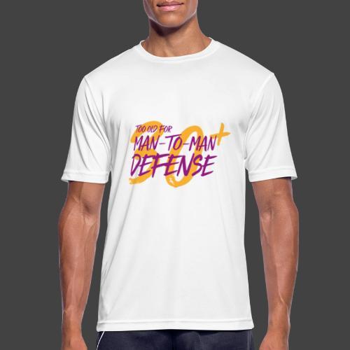 TOO OLD FOR MAN TO MAN DEFENSE - Männer T-Shirt atmungsaktiv