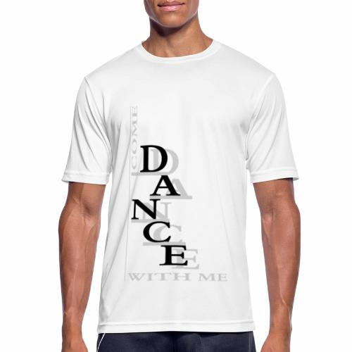 Come Dance With Me - Men's Breathable T-Shirt