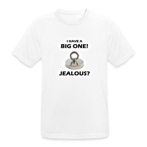 I have a big one, jealous? - Men's Breathable T-Shirt