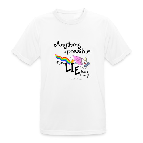 Anything Is Possible if you lie hard enough - Men's Breathable T-Shirt