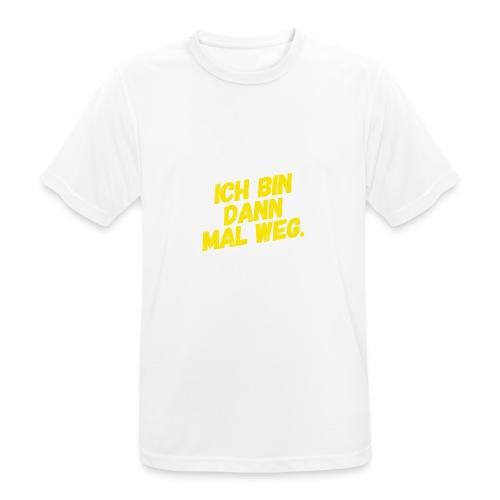 Ich bin dann mal weg! - Männer T-Shirt atmungsaktiv