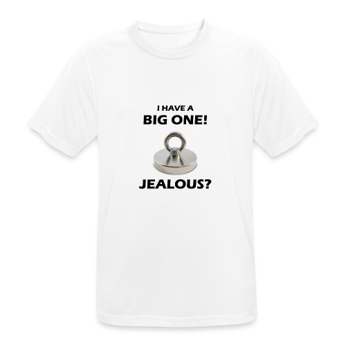I have a big one, jealous? - Men's Breathable T-Shirt