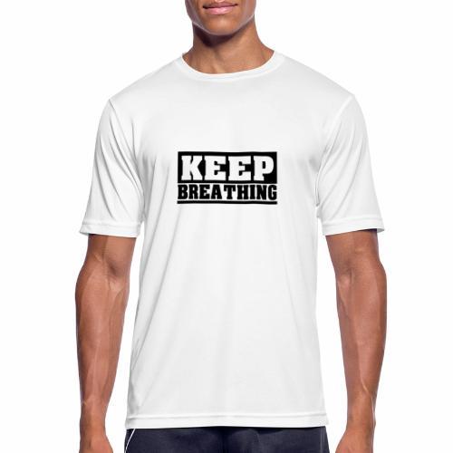 KEEP BREATHING Spruch, atme weiter, schlicht - Männer T-Shirt atmungsaktiv