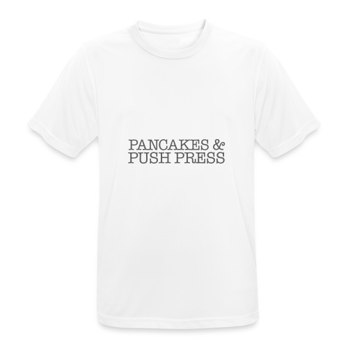 Pancakes & Push Press - Men's Breathable T-Shirt