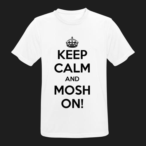 KEEP CALM AND MOSH ON! - Maglietta da uomo traspirante