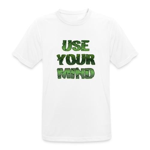 use your mind - Männer T-Shirt atmungsaktiv