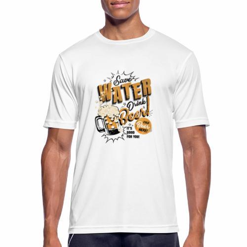 Save Water Drink Beer Trinke Wasser statt Bier - Men's Breathable T-Shirt
