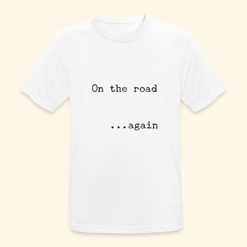 On the road... again - Camiseta hombre transpirable