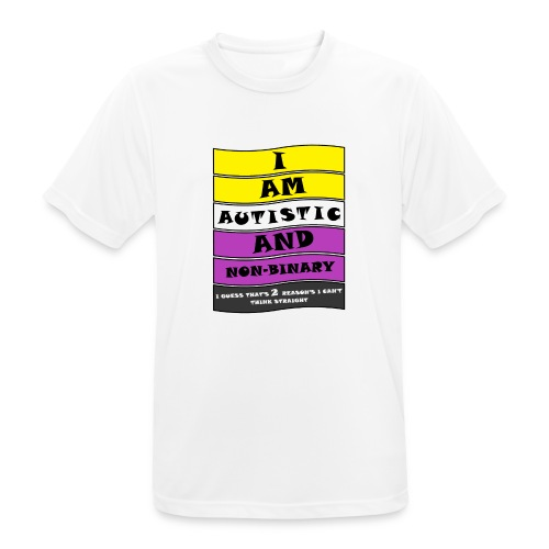 Autistic and Non-binary | Funny Quote - Men's Breathable T-Shirt