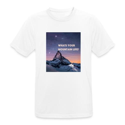 Whats your Mountain Life? - Männer T-Shirt atmungsaktiv