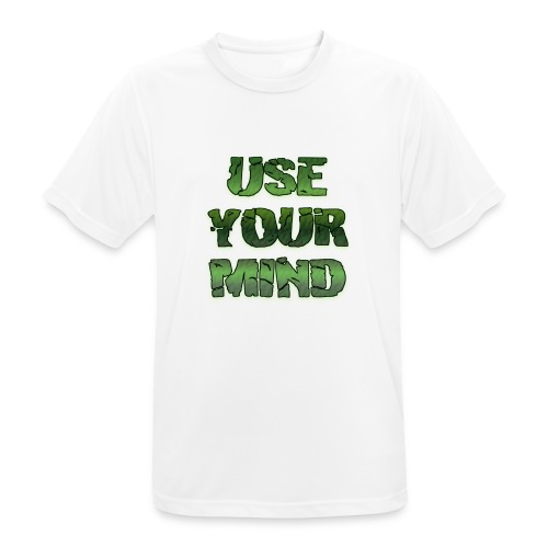 use your mind - Männer T-Shirt atmungsaktiv