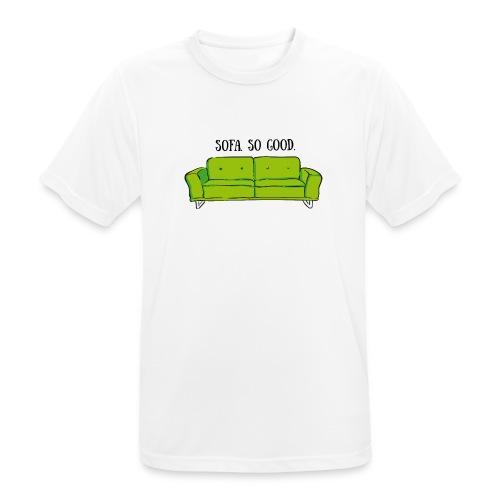 sofa so good green – lustige Geschenkidee - Männer T-Shirt atmungsaktiv