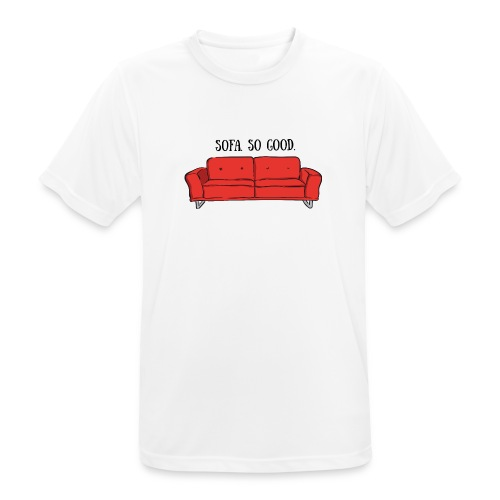 sofa so good red – lustige Geschenkidee - Männer T-Shirt atmungsaktiv