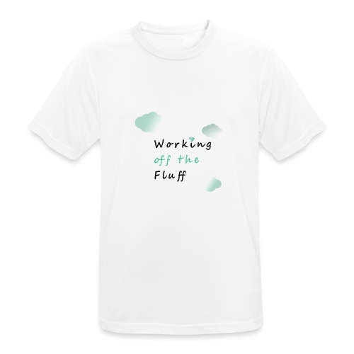 Working off the Fluff - Männer T-Shirt atmungsaktiv