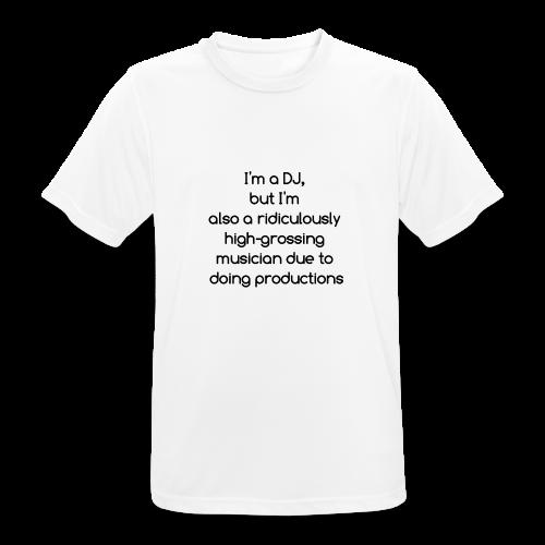 IM A DJ! - mannen T-shirt ademend