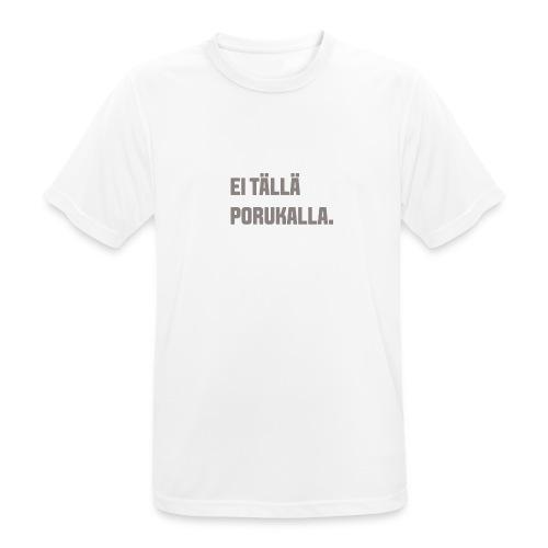 Ei tällä porukalla - miesten tekninen t-paita