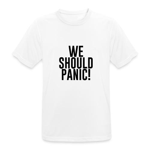 We Should Panik (Schrift:schwarz) - Männer T-Shirt atmungsaktiv