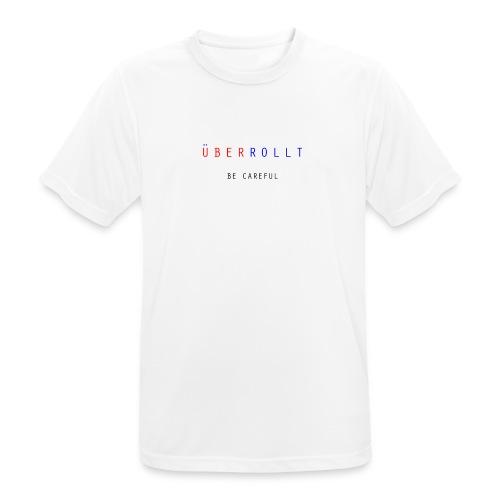 ÜberRollt - Be Careful - Männer T-Shirt atmungsaktiv