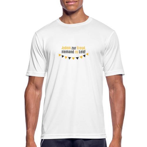 Jedem zur Freud, niemand zu Leid! - Männer T-Shirt atmungsaktiv