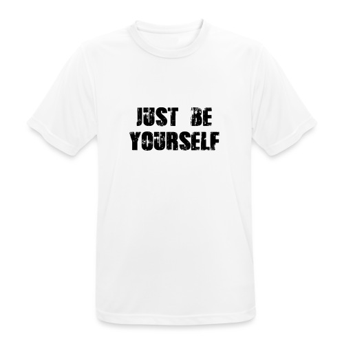 Just be yourself - Männer T-Shirt atmungsaktiv