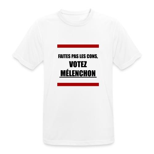 Faites pas les cons, votez Mélenchon - T-shirt respirant Homme