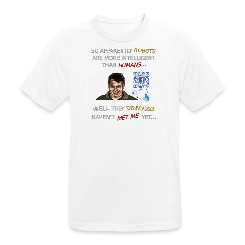 Robots Are More Intelligent Than Humans. - Men's Breathable T-Shirt