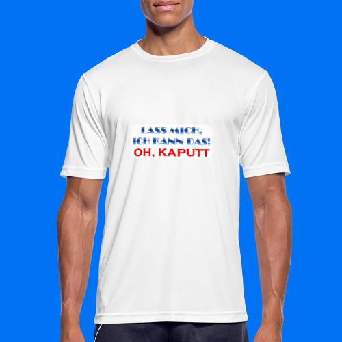 Lass mich, ich kann das - Männer T-Shirt atmungsaktiv