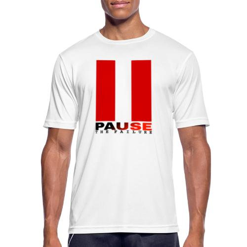 PAUSE THE FAILURE - T-shirt respirant Homme