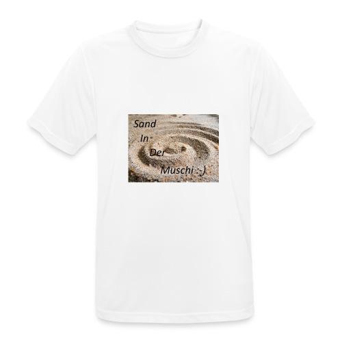 Sand in der Muschi - Männer T-Shirt atmungsaktiv