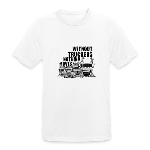 0911 without truckers nothing moves - Mannen T-shirt ademend actief
